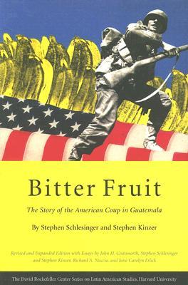 Bitter Fruit By Schlesinger, Stephen C./ Kinzer, Stephen